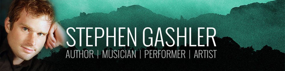 Stephen Gashler | Author, Musician, Performer, Artist
