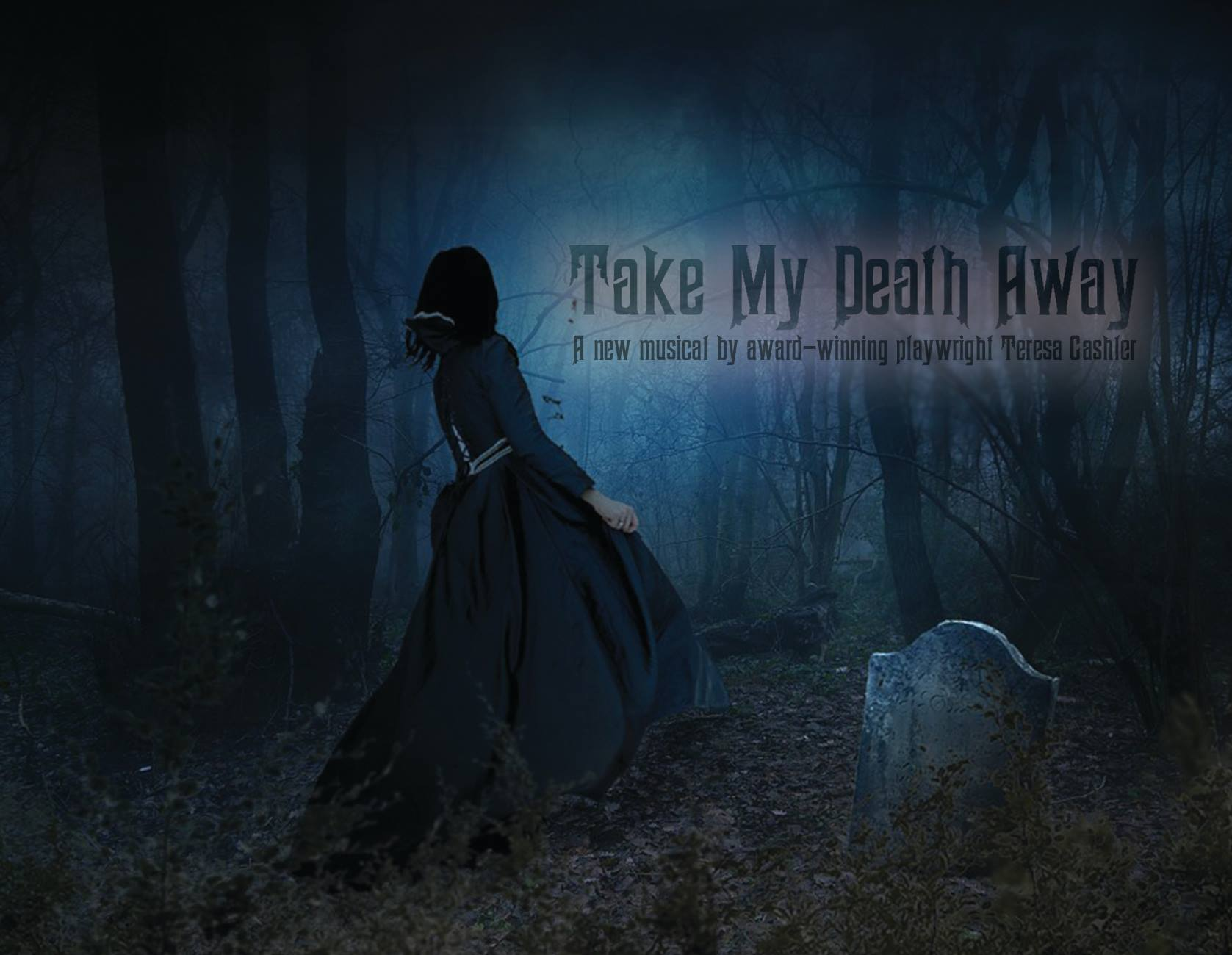 Take My Death Away, a New Musical by Award-winning Playwright Teresa Gashler